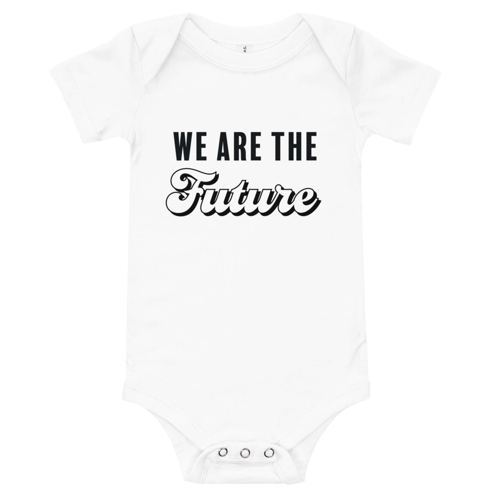 We Are The Future Baby Onesie