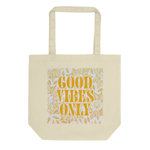 Good Vibes Only Eco Tote Bag