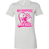 My purpose in life calls mom T-shirt