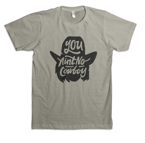 Dale Brisby You Ain't No Cowboy Tee