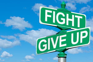When do you fight? When do you give up?