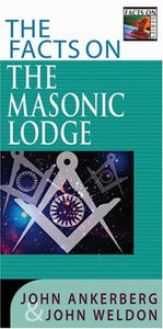 Ankerberg & Weldon Facts on The Masonic Lodge