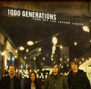 1000 Generations Turn off the Lesser Lights CD