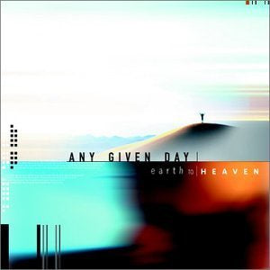 Any Given Day Earth & Heaven CD