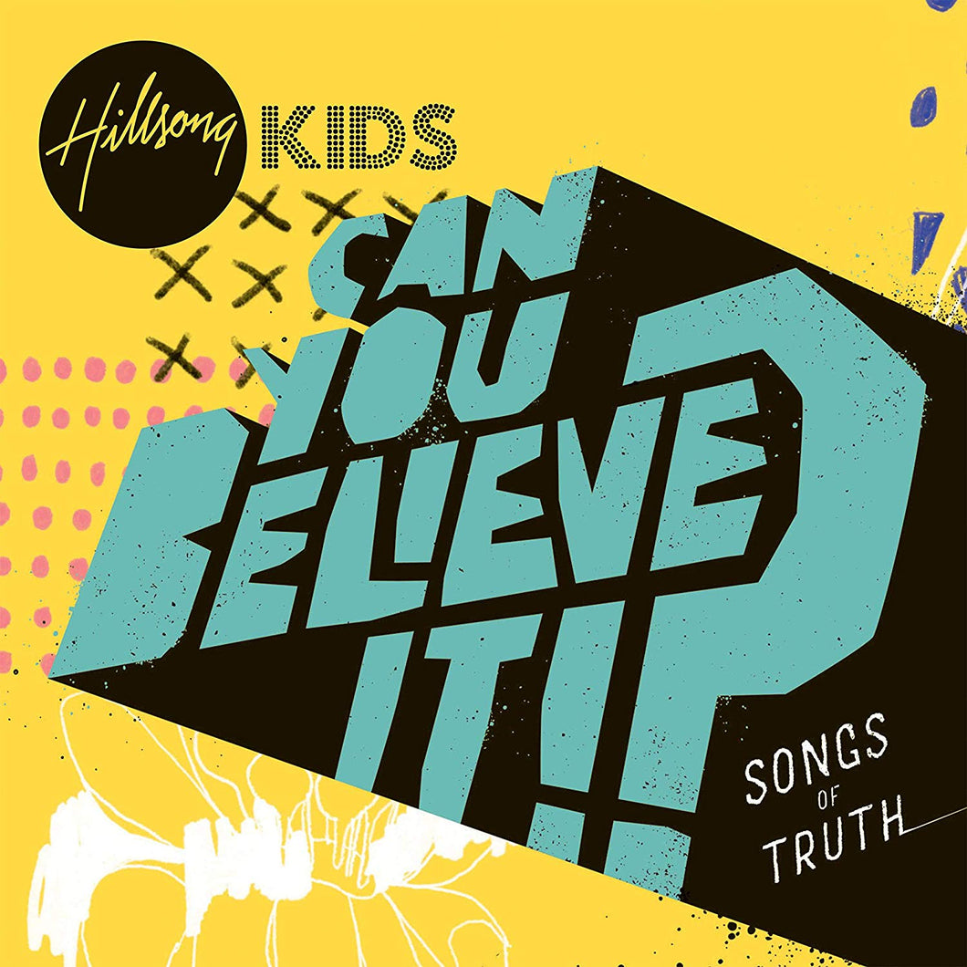 Hillsong Kids Can You Believe It? CD