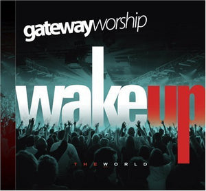 Gateway Wake Up the World CD