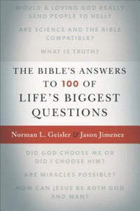 Geisler & Jimenez Bible's Answers 100 Life's Biggest Questions