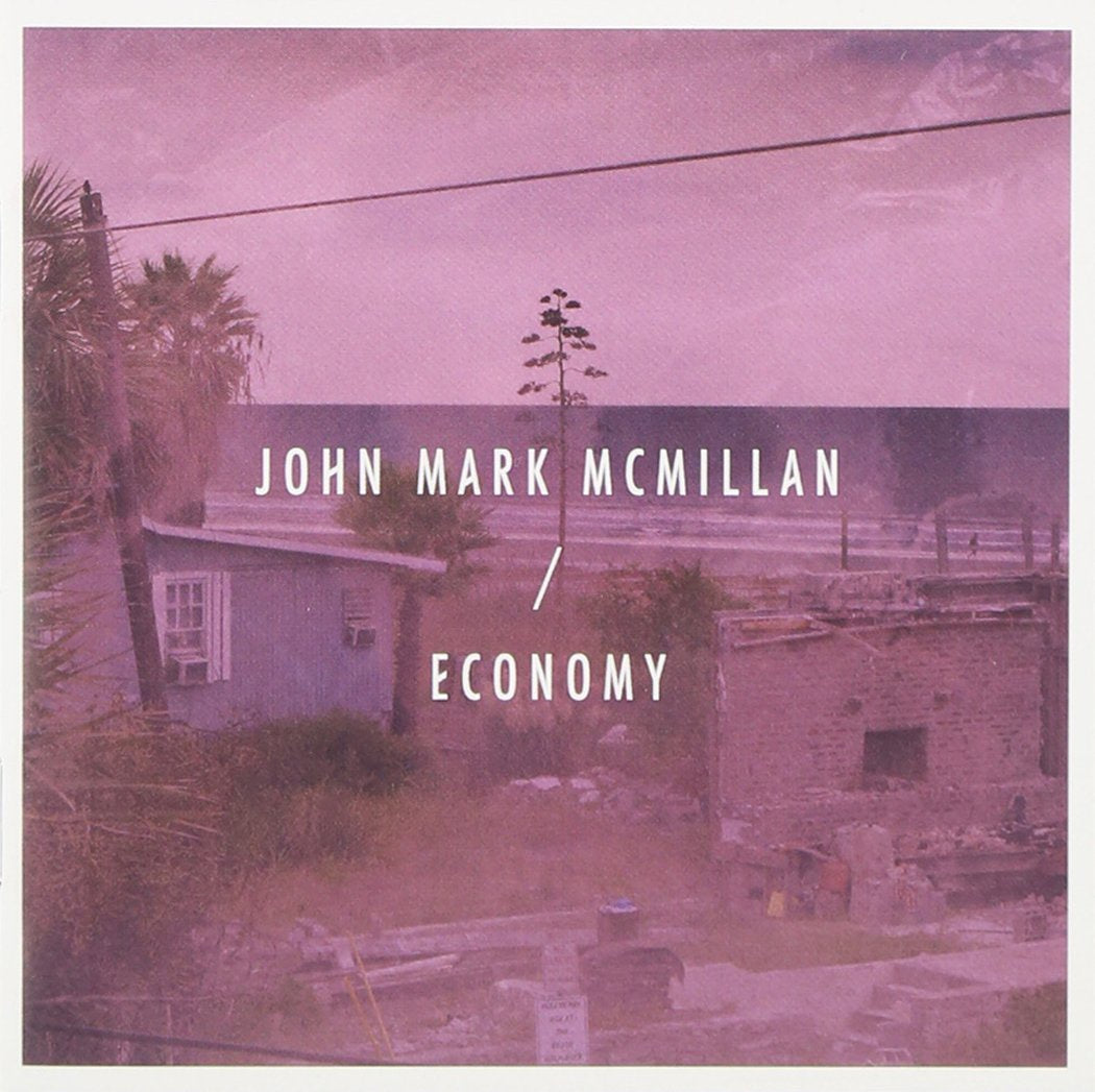 John Mark Mcmillan Economy CD