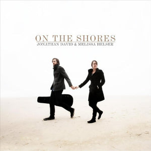 Jonathan David & Melissa Helser On The Shores CD