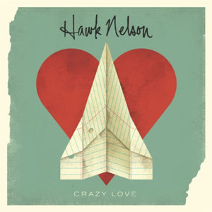 Hawk Nelson Crazy Love CD