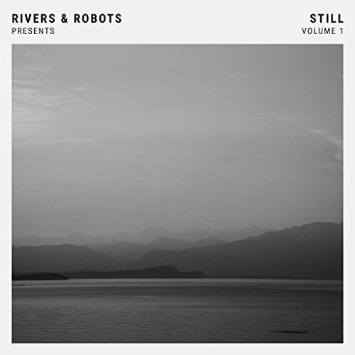 Rivers & Robots Presents : Still v.1 CD