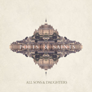 All Sons & Daughters Poets & Saints Vinyl LP