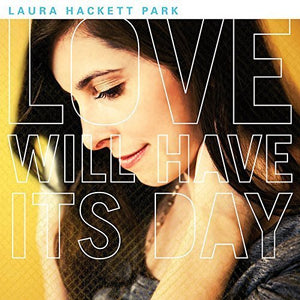 Laura Hackett Park Love Will Have Its Day CD