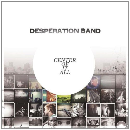 Desperation Band Center Of It All CD