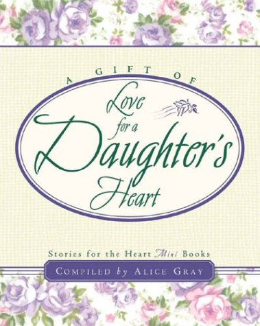 Alice Gray Love For A Daughter's Heart