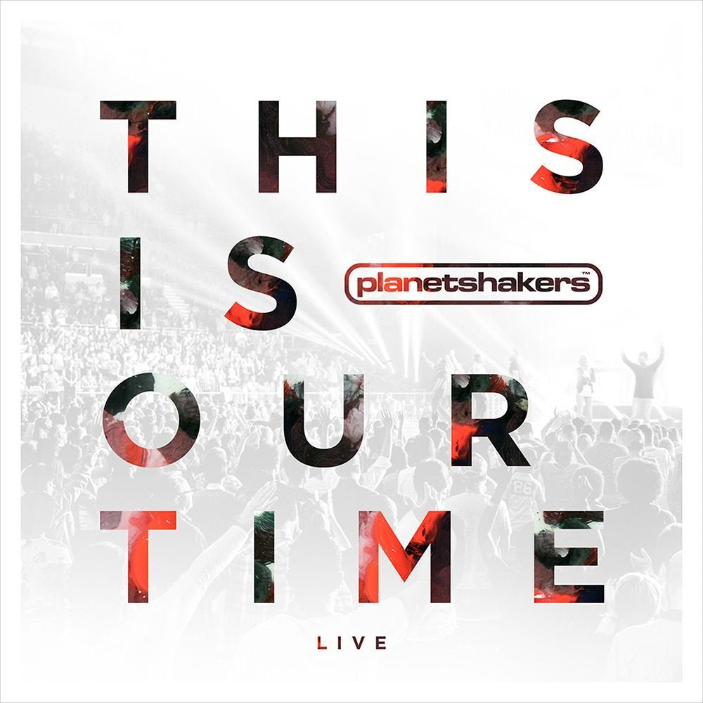 Planetshakers This Is Our Time CD