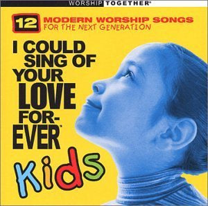 Various I Could Sing of Your Love Forever Kids CD