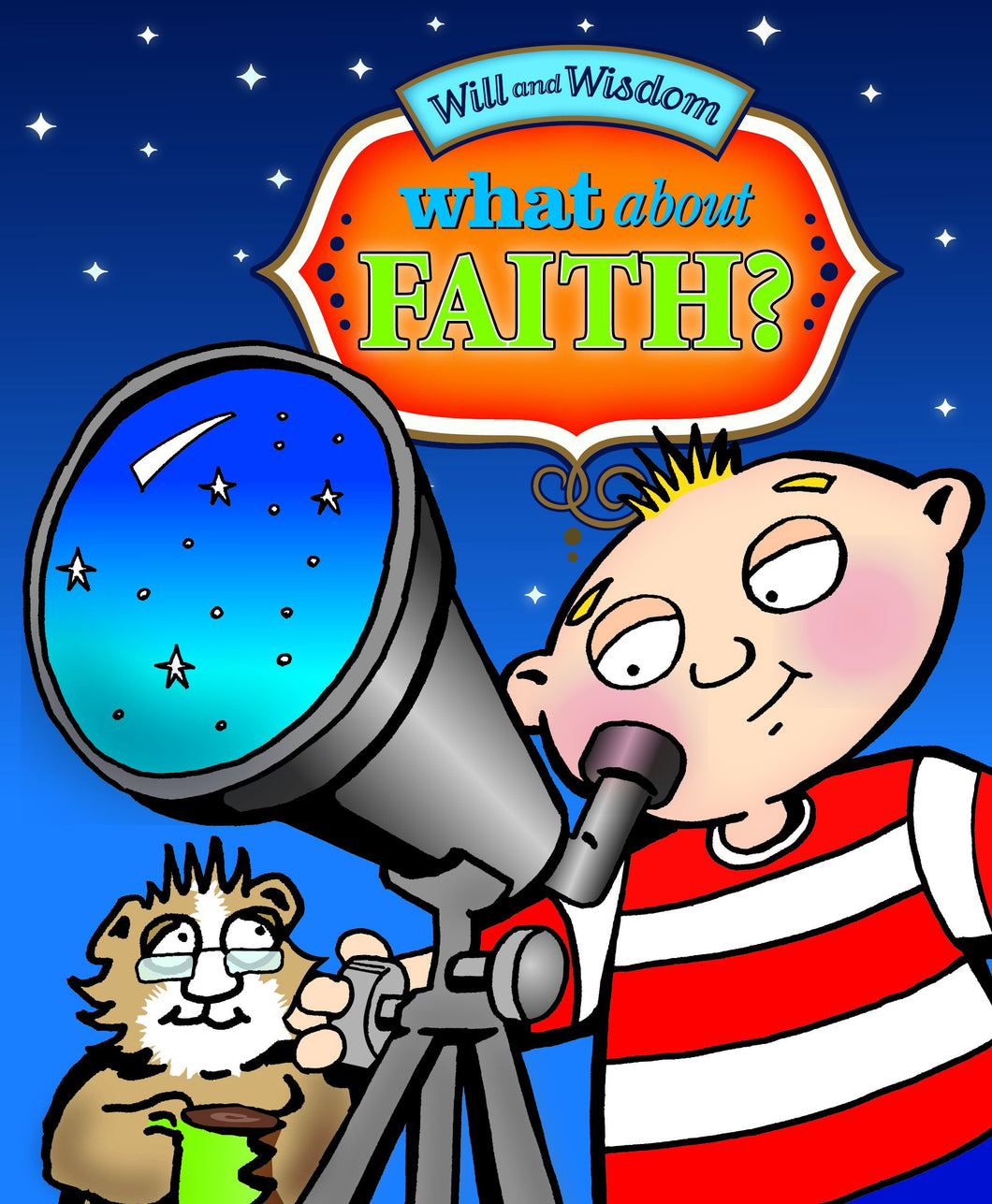Will and Wisdom What About Faith?