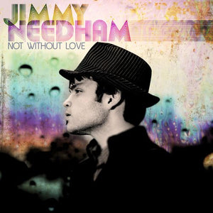 Jimmy Needham Not Without Love CD