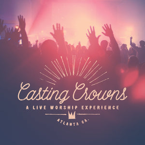 Casting Crowns Live Worship Experience CD