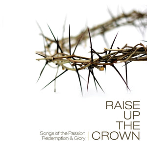 Various Raise Up the Crown CD