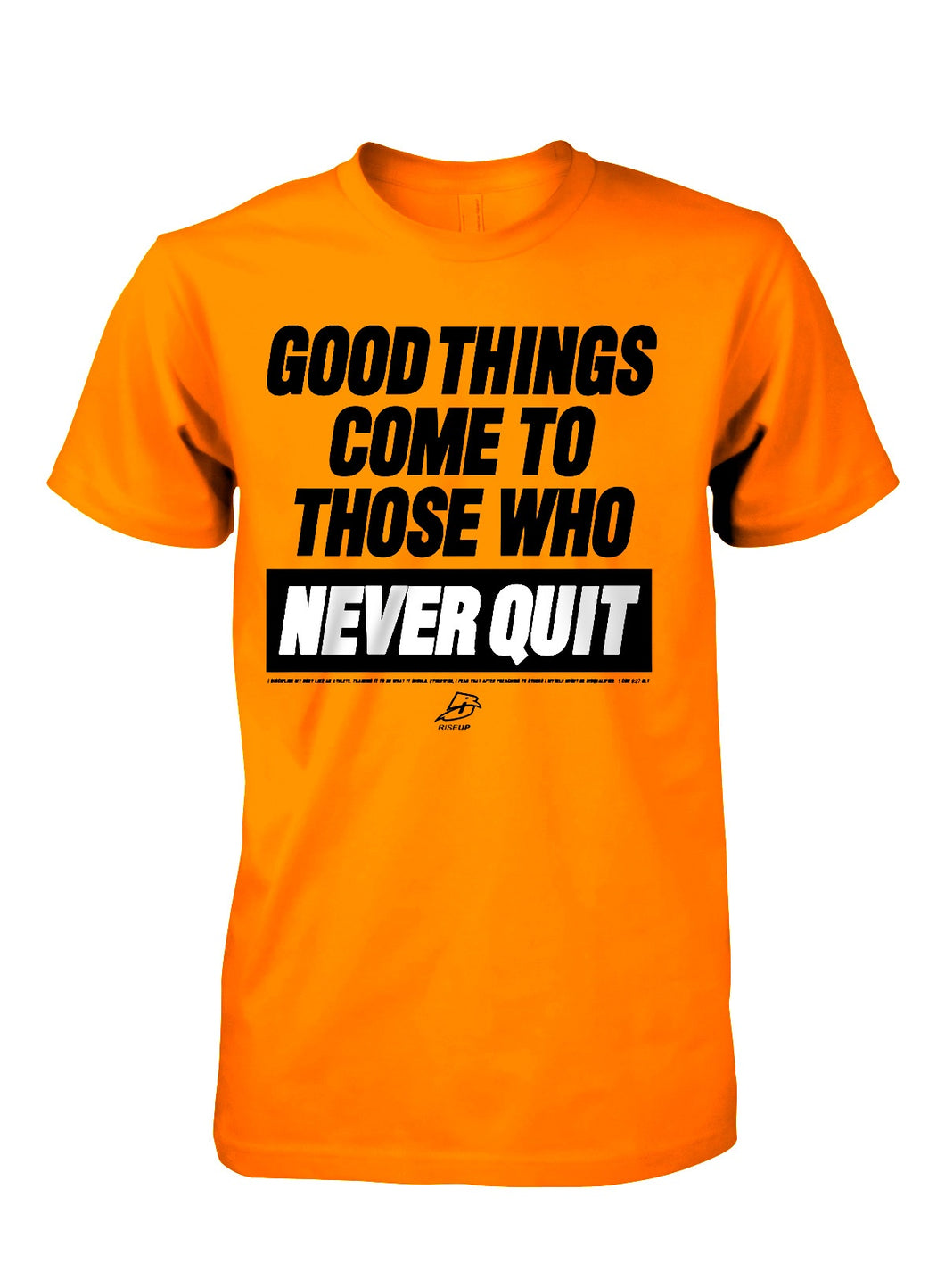 T-Shirt Good Things Comes To Those Who Never Quit (Dry-Fit)