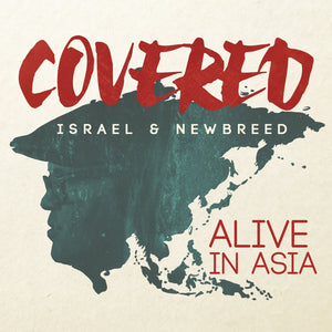 Israel & New Breed Covered Alive in Asia CD/DVD