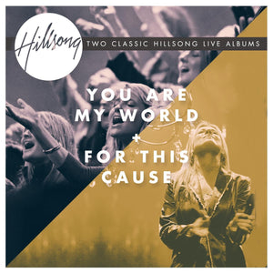 Hillsong You Are My World/For This Cause 2CD