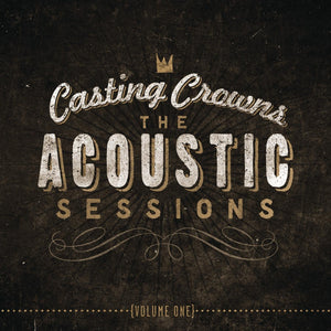 Casting Crowns Acoustic Sessions CD