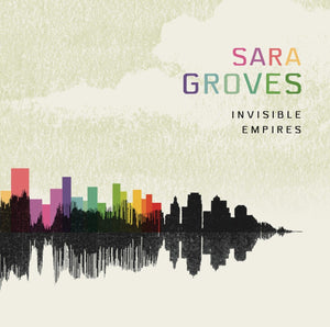 Sara Groves Invisible Empires CD