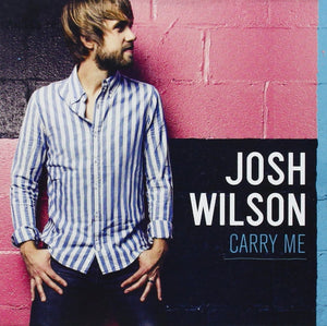 Josh Wilson Carry Me CD