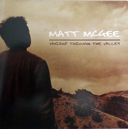 Matt McGee Worship Through the Valley CD