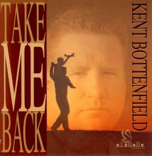 Kent Bottenfield Take Me Back CD