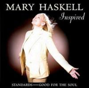 Mary Haskell Inspired : Standards Good for the Soul CD