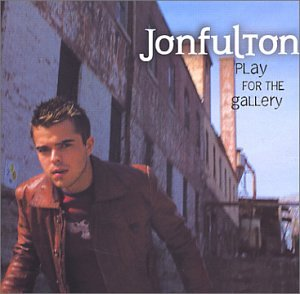 Jon Fulton Play for the Gallery CD