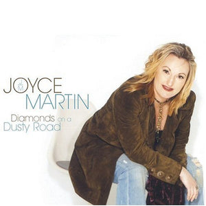 Joyce Martin Diamonds on a Dusty Road CD