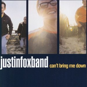 Justin Fox Can't Bring Me Down CD