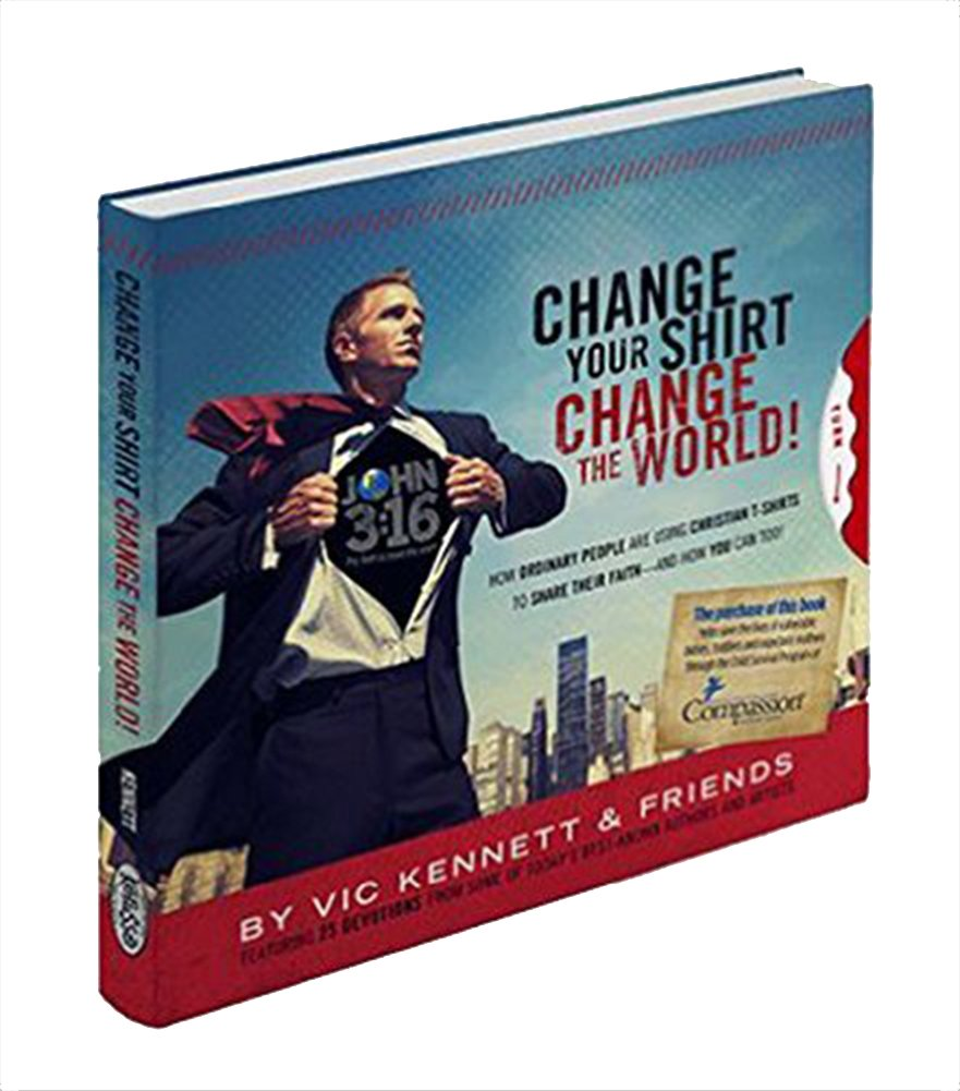 Vic Kennett Change Your Shirt, Change Your World : Kerusso Devotional