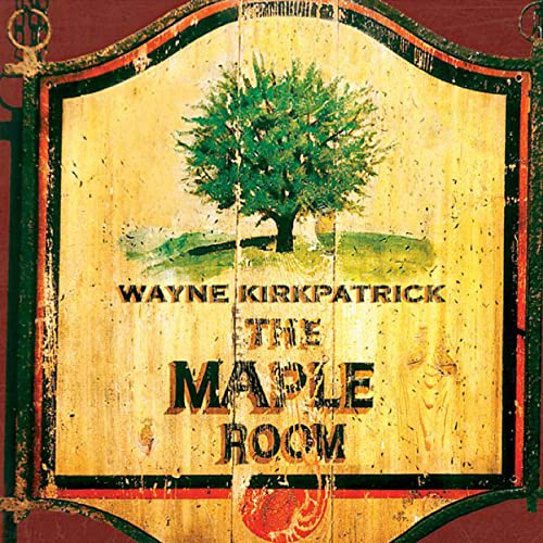 Wayne Kirkpatrick Maple Room CD