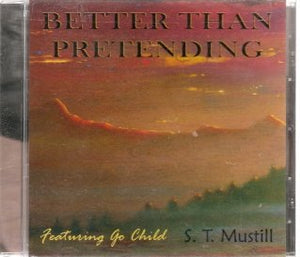 S.T. Mustill Better Than Pretending CD