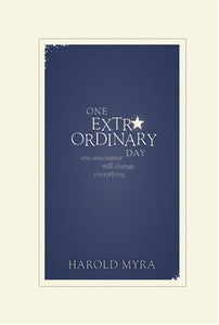 Harold Myra One Extra Ordinary Day