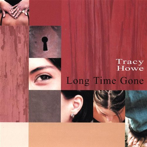 Tracy Howe Long Time Gone CD