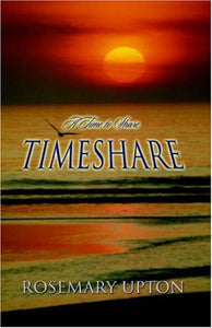 Rosemary Upton Timeshare : A Time to Share