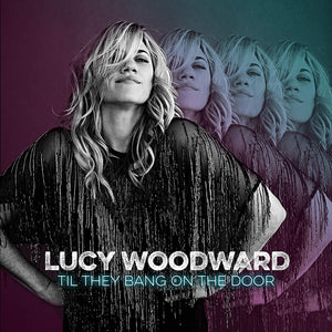 Lucy Woodward Til They Bang on the Door CD