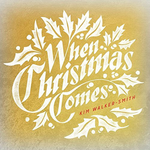 Kim Walker-Smith When Christmas Comes CD