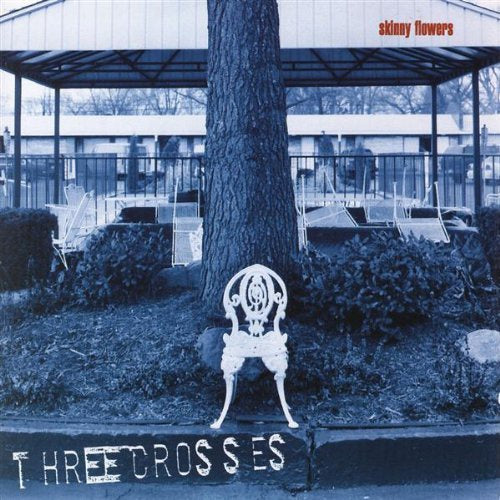 Three Crosses Skinny Flowers CD