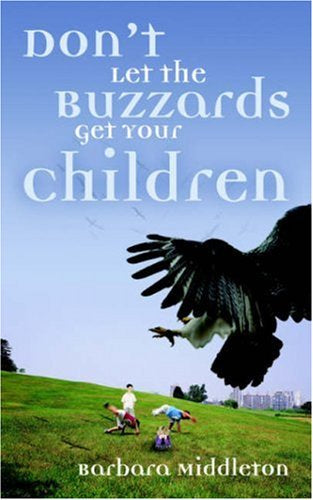 Barbara Middleton Don't Let the Buzzards Get Your Children