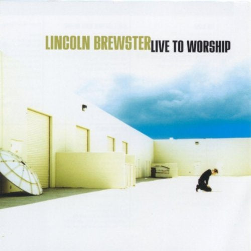 Lincoln Brewster Live To Worship CD
