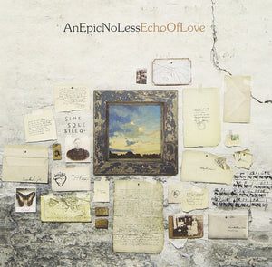 An Epic No Less Echo of Love CD