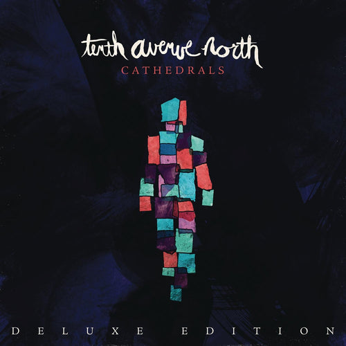 Tenth Avenue North Cathedrals Deluxe CD
